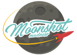 Moonshot Madness