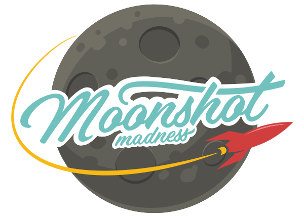 Moonshot Madness